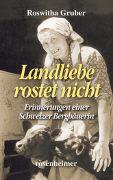 Cover-Bild zu Landliebe rostet nicht von Gruber, Roswitha