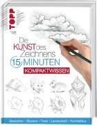 Cover-Bild zu Die Kunst des Zeichnens 15 Minuten - Kompaktwissen von frechverlag