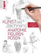 Cover-Bild zu Die Kunst des Zeichnens - Anatomie, Figuren, Posen von frechverlag