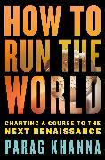 Cover-Bild zu How to Run the World (eBook) von Khanna, Parag