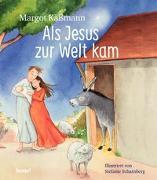 Cover-Bild zu Als Jesus zur Welt kam - ein Bilderbuch für Kinder ab 5 Jahren von Käßmann, Margot