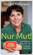 Cover-Bild zu Nur Mut! - Die Kraft der Besonnenheit in Zeiten der Krise (eBook) von Käßmann, Margot