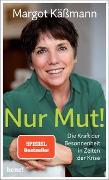 Cover-Bild zu Nur Mut! - Die Kraft der Besonnenheit in Zeiten der Krise von Käßmann, Margot