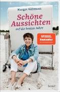 Cover-Bild zu Schöne Aussichten auf die besten Jahre (eBook) von Käßmann, Margot