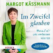 Cover-Bild zu Im Zweifel glauben (Audio Download) von Käßmann, Margot