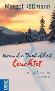 Cover-Bild zu Wenn die Dunkelheit leuchtet (eBook) von Käßmann, Margot