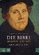 Cover-Bild zu Die Bibel Martin Luthers (eBook) von Käßmann, Margot (Hrsg.)