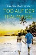 Cover-Bild zu Tod auf der Trauminsel (eBook) von Bornhauser, Thomas
