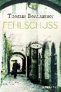 Cover-Bild zu Fehlschuss (eBook) von Bornhauser, Thomas