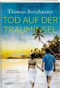 Cover-Bild zu Tod auf der Trauminsel von Bornhauser, Thomas