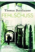 Cover-Bild zu Fehlschuss von Bornhauser, Thomas