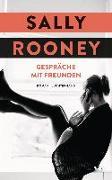 Cover-Bild zu Rooney, Sally: Gespräche mit Freunden
