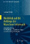 Cover-Bild zu Rückblick auf die Anfänge der Münchner Informatik (eBook) von Schmidt, Gunther