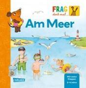Cover-Bild zu Frag doch mal ... die Maus!: Am Meer von Peikert, Marlit (Illustr.)