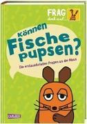 Cover-Bild zu Frag doch mal ... die Maus!: Können Fische pupsen? von Dahm, Sabine
