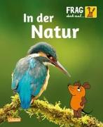 Cover-Bild zu Frag doch mal ... die Maus!: In der Natur von Gorgas, Martina