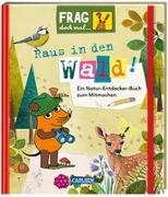 Cover-Bild zu Frag doch mal ... die Maus!: Raus in den Wald! von Klose, Petra