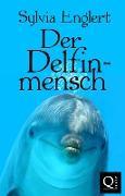 Cover-Bild zu Der Delfinmensch (eBook) von Englert, Sylvia