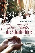 Cover-Bild zu Die Tochter des Scharfrichters von Gurt, Philipp