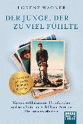 Cover-Bild zu Wagner, Lorenz: Der Junge, der zu viel fühlte