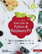 Cover-Bild zu Mach was mit Python & Raspberry Pi! (eBook) von Donges, Jörn