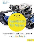 Cover-Bild zu Open Robots für Maker (eBook) von Bartmann, Erik