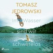 Cover-Bild zu Im Wasser sind wir schwerelos von Jedrowski, Tomasz