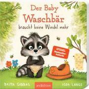 Cover-Bild zu Der Baby Waschbär braucht keine Windel mehr von Sabbag, Britta