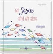 Cover-Bild zu Mit Jesus sind wir stark von Sassor, Tanja