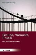 Cover-Bild zu Anselm, Reiner (Beitr.): Glaube, Vernunft, Politik