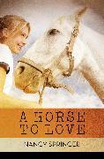 Cover-Bild zu A Horse to Love (eBook) von Springer, Nancy