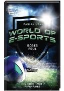 Cover-Bild zu World of E-Sports: Böses Foul von Lenk, Fabian