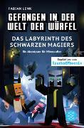Cover-Bild zu Gefangen in der Welt der Würfel. Das Labyrinth des schwarzen Magiers. Ein Abenteuer für Minecrafter von Lenk, Fabian