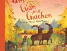 Cover-Bild zu Gian und Giachen und das Munggamaitli Madlaina von Jackowski, Amélie