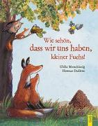 Cover-Bild zu Wie schön, dass wir uns haben, kleiner Fuchs! von Motschiunig, Ulrike