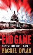 Cover-Bild zu End Game: Capital Intrigue von Dylan, Rachel