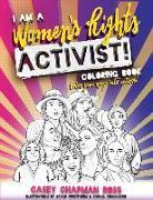 Cover-Bild zu I Am A Women's Rights Activist!: Coloring Book von Chapman Ross, Casey