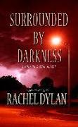 Cover-Bild zu Surrounded by Darkness (eBook) von Dylan, Rachel