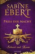 Cover-Bild zu Schwert und Krone - Preis der Macht von Ebert, Sabine