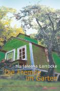 Cover-Bild zu Die Fremde im Garten von Lembcke, Marjaleena