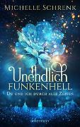 Cover-Bild zu Unendlich funkenhell von Schrenk, Michelle