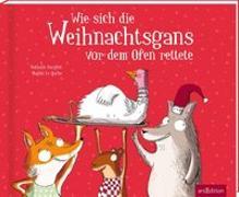 Cover-Bild zu Wie sich die Weihnachtsgans vor dem Ofen rettete von Dargent, Nathalie
