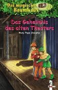 Cover-Bild zu Das magische Baumhaus 23 - Das Geheimnis des alten Theaters von Pope Osborne, Mary