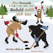 Cover-Bild zu Drei Freunde - Geduld zahlt sich aus von Oldland, Nicholas