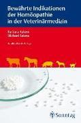 Cover-Bild zu Bewährte Indikationen der Homöopathie in der Veterinärmedizin von Rakow, Barbara