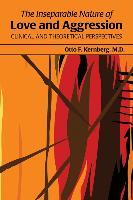 Cover-Bild zu The Inseparable Nature of Love and Aggression (eBook) von Kernberg, Otto F.