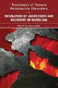Cover-Bild zu Treatment of Severe Personality Disorders: Resolution of Aggression and Recovery of Eroticism von Kernberg, Otto F.