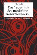 Cover-Bild zu Das Labyrinth der Borderline-Kommunikation von Weiss, Heinz