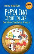 Cover-Bild zu Der kleine Seeräuber - Band 1: Pepolino sticht in See (eBook) von Rodrian, Irene
