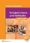 Cover-Bild zu Verkäuferinnen und Verkäufer praxisnah. Arbeitsbuch von Birk, Fritz